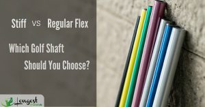 Stiff vs .Regular Flex: Which Golf Shaft Should You Choose?