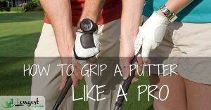 grip a putter like a pro