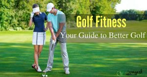Golf Fitness Your Guide to Better Golf