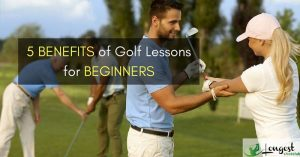5 Benefits of Golf Lessons for Beginners