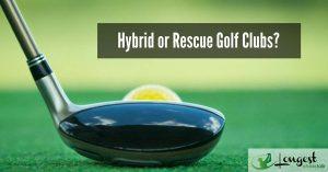 Hybrid or Rescue Golf Club