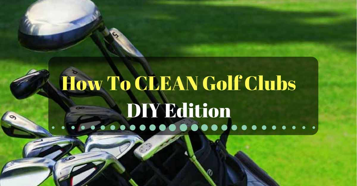 How To Clean Golf Clubs: DIY Edition